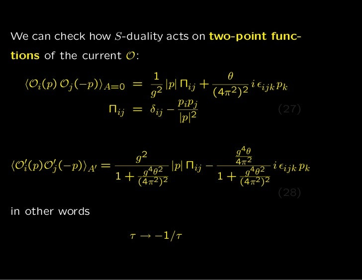 We can check how S-duality acts on two-point func-tions of the current O:                         1           θ   Oi(p) Oj...