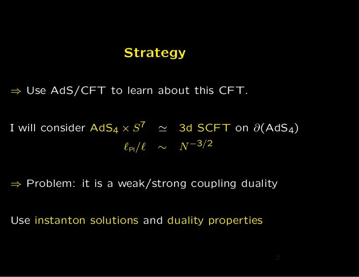 Strategy⇒ Use AdS/CFT to learn about this CFT.I will consider AdS4 × S 7   ≃   3d SCFT on ∂(AdS4)                     ℓPl/...