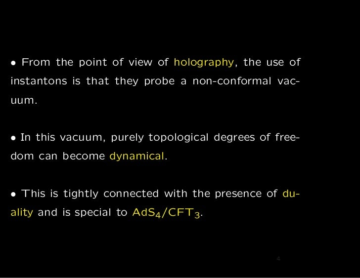 • From the point of view of holography, the use ofinstantons is that they probe a non-conformal vac-uum.• In this vacuum, ...