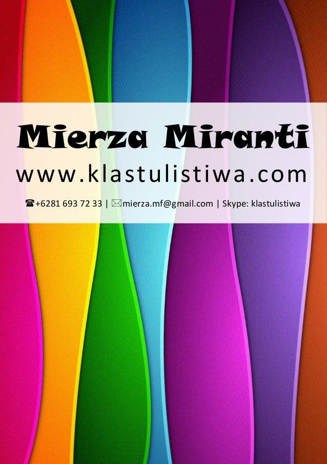 Mierza Miranti www.klastulistiwa.com +6281 693 72 33   mierza.mf@gmail.com   Skype: klastulistiwa
