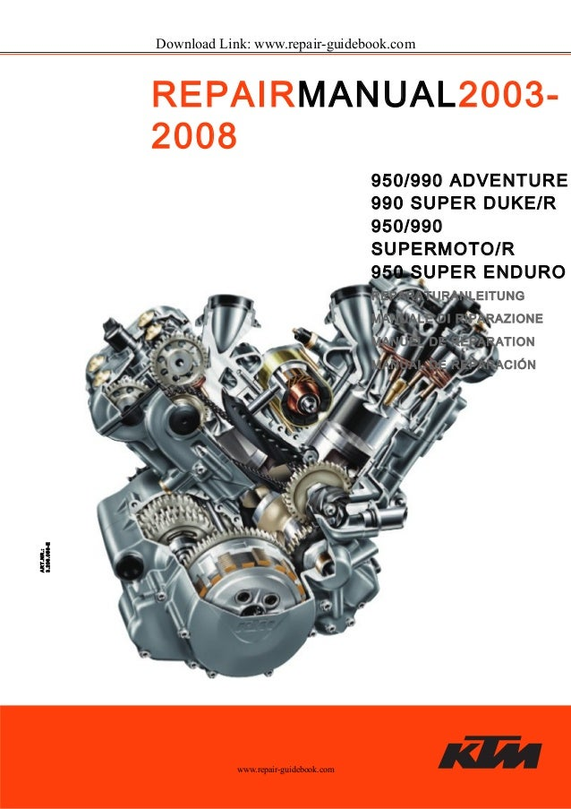 ART.NR.:  3.206.056-E  Download Link: www.repair-guidebook.com  REPAIRMANUAL2003-  2008  950/990 ADVENTURE  990 SUPER DUKE...