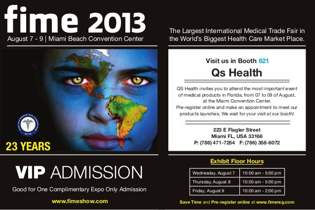 fime 2013August 7 - 9 | Miami Beach Convention Center VIP ADMISSION Good for One Complimentary Expo Only Admission www.fim...