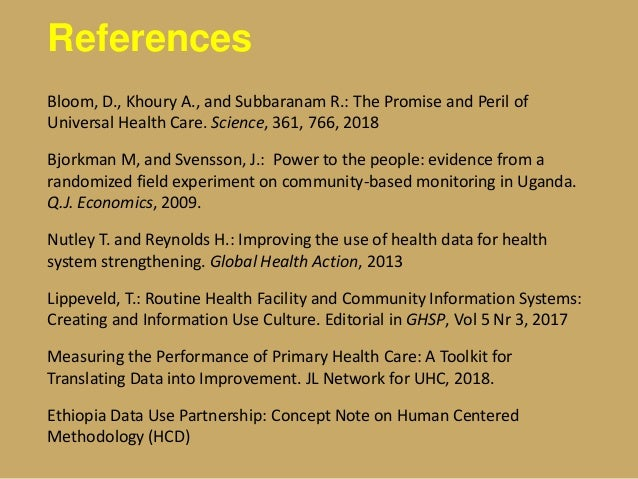 References Bloom, D., Khoury A., and Subbaranam R.: The Promise and Peril of Universal Health Care. Science, 361, 766, 201...