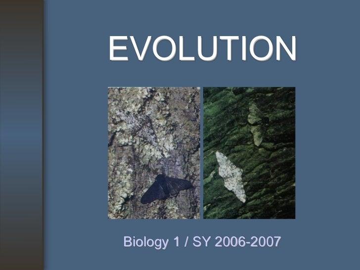 EVOLUTIONBiology 1 / SY 2006-2007