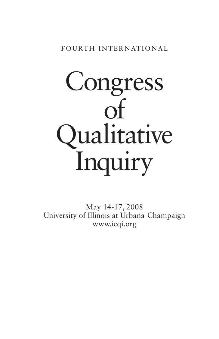 F O U R T H I N T E R N AT I O N A L        Congress        of    Qualitative     Inquiry              May 14-17, 2008 Uni...