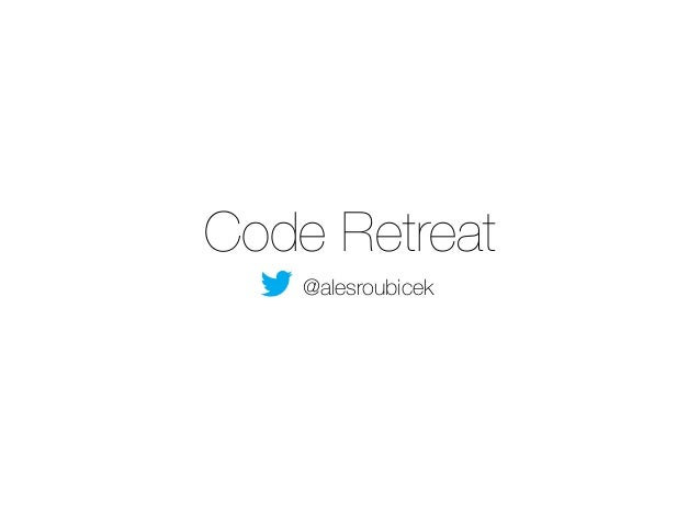 Code Retreat  @alesroubicek