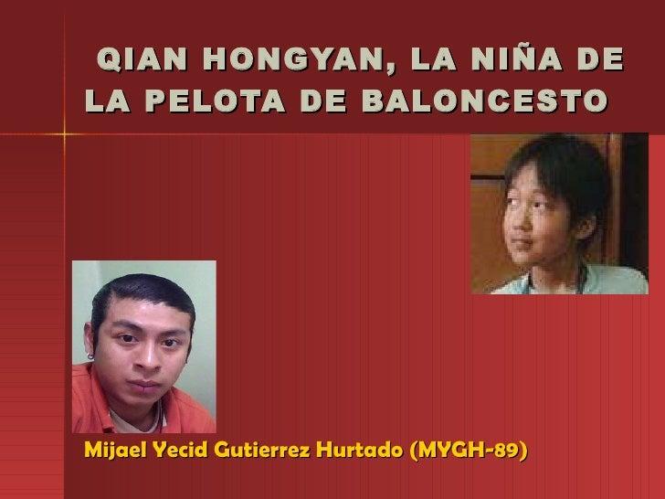QIAN HONGYAN, LA NIÑA DE LA PELOTA DE BALONCESTO Mijael Yecid Gutierrez Hurtado (MYGH-89)