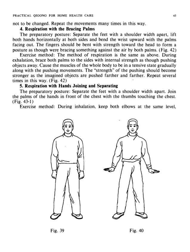 PRACTICAL QIGONG FOR HOME HEALTH CARE PRACTICAL ( Fig. 41 separate the palms slowly to both sides of the chest with the th...