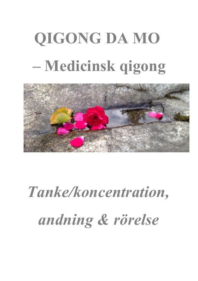 QIGONG DA MO  – Medicinsk qigong  Tanke/koncentration,  andning & rörelse