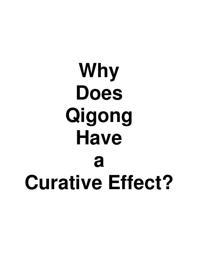 Why     Does    Qigong     Have       aCurative Effect?