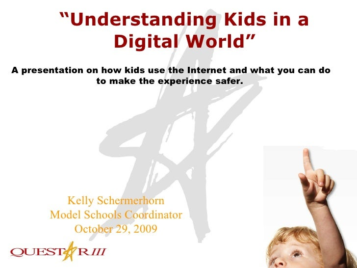 """"""" Understanding Kids in a Digital World"""" A presentation on how kids use the Internet and what you can do to make the exper..."""