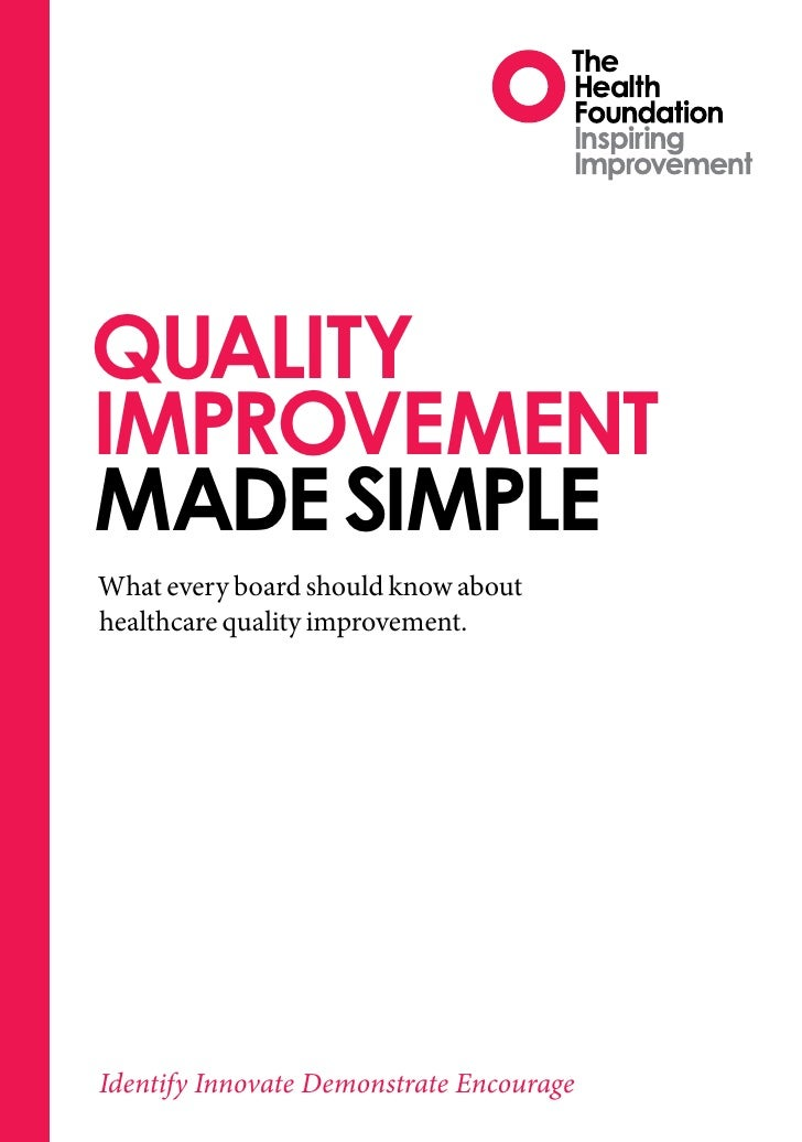 Quality improvement made simple What every board should know about healthcare quality improvement.     Identify Innovate D...