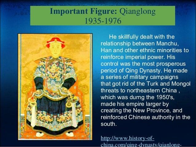Important Figure: Qianglong 1935-1976 Heskillfullydealtwiththe relationshipbetweenManchu, Hanandotherethni...