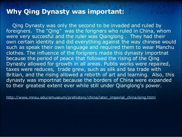 """Why Qing Dynasty was important: QingDynastywasonlythesecondtobeinvadedandruledby foreigners.The""""Qing""""was..."""