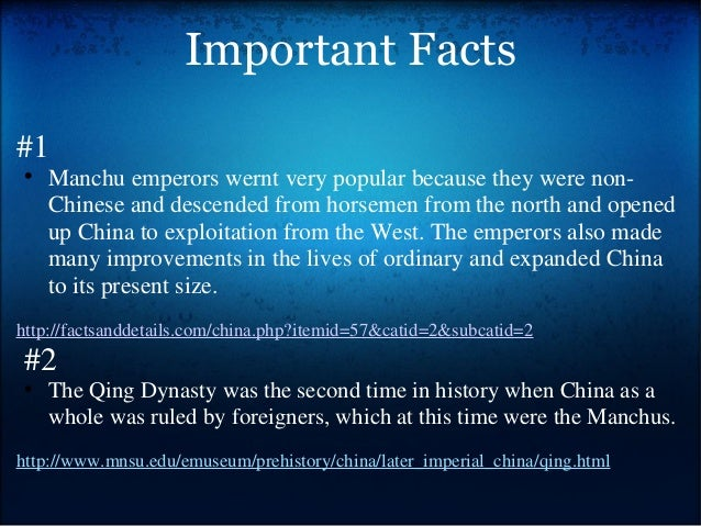 Important Facts #1 • Manchu emperors wernt very popular because they were non- Chinese and descended from horsemen from th...