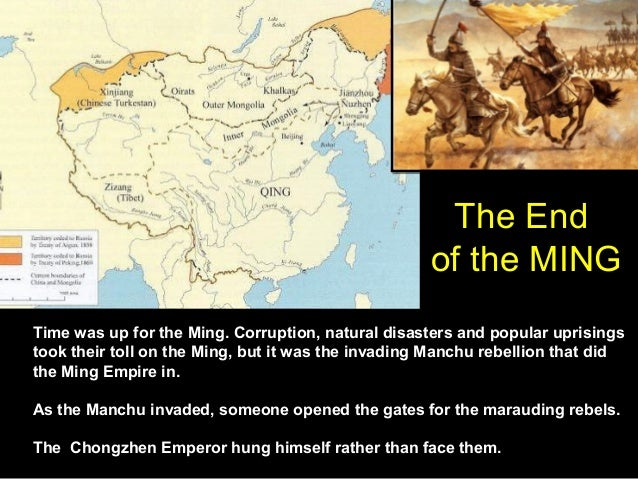The End                                                    of the MINGTime was up for the Ming. Corruption, natural disast...