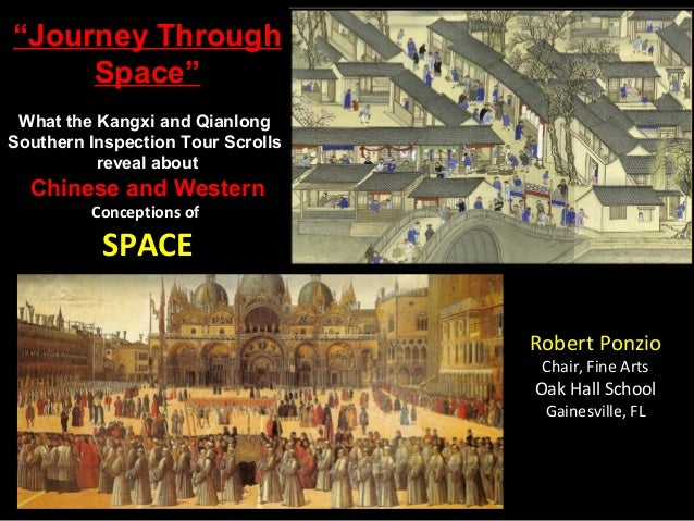 """""""Journey Through     Space"""" What the Kangxi and QianlongSouthern Inspection Tour Scrolls          reveal about  Chinese an..."""