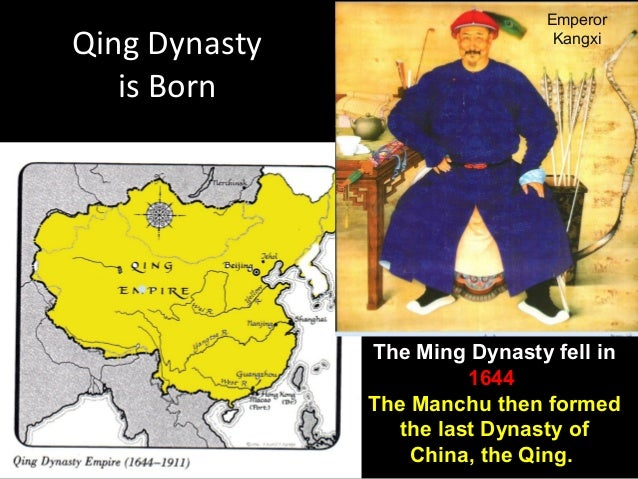 EmperorQing Dynasty                    Kangxi   is Born               The Ming Dynasty fell in                         164...