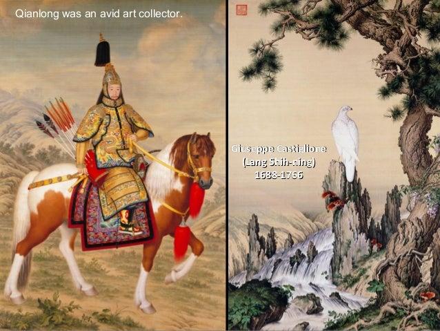 Qianlong was an avid art collector.                                      Giuseppe Castiglione                             ...