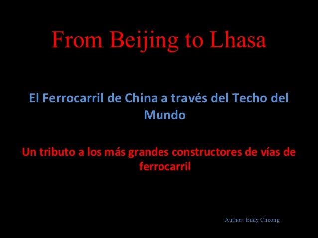 From Beijing to Lhasa El Ferrocarril de China a través del Techo del                      MundoUn tributo a los más grande...