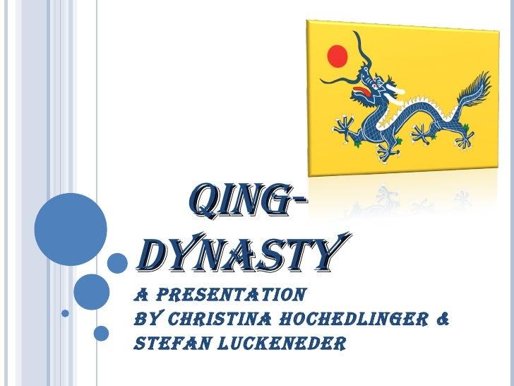 QING-DYNASTY A presentation by Christina Hochedlinger &  Stefan Luckeneder