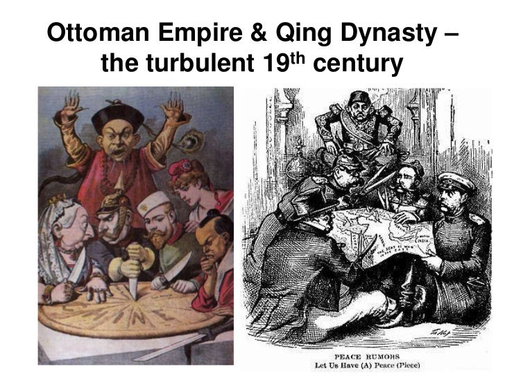 Ottoman Empire & Qing Dynasty –    the turbulent 19th century