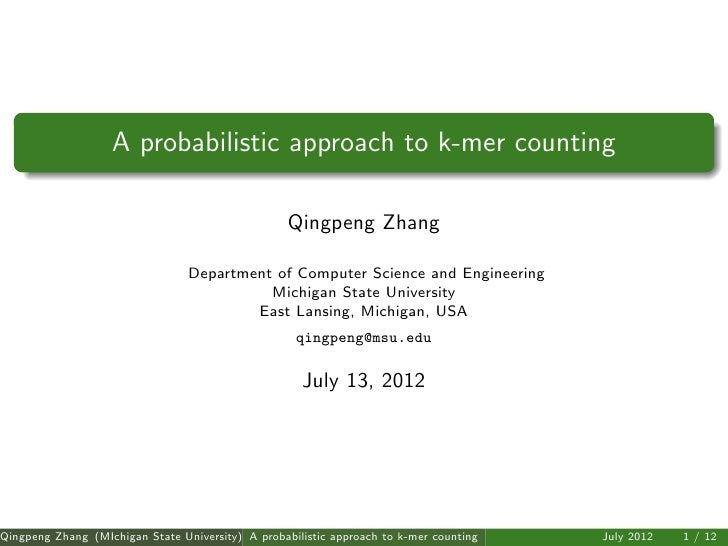 A probabilistic approach to k-mer counting                                                   Qingpeng Zhang               ...