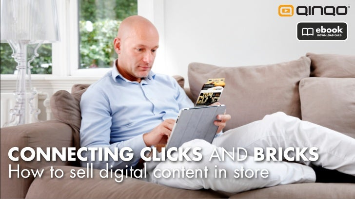 CONNECTING CLICKS AND BRICKSHow to sell digital content in store