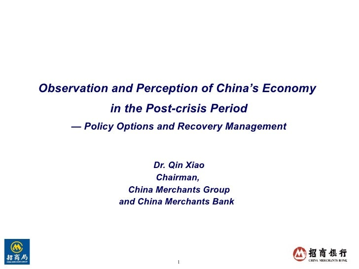 Observation and Perception of China's Economy  in the Post-crisis Period —  Policy Options and Recovery Management Dr. Qin...