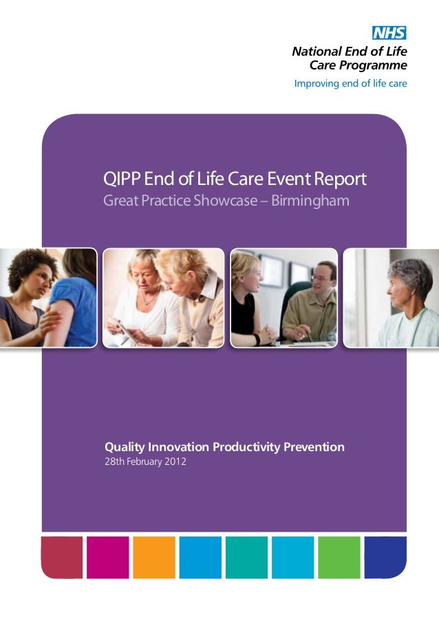 QIPP End of Life Care Event Report Great Practice Showcase – Birmingham  Quality Innovation Productivity Prevention 28th F...