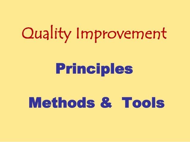 Quality Improvement Principles Methods & Tools