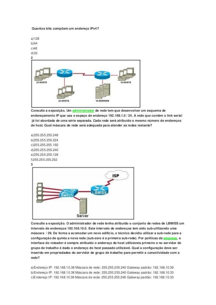 Quantos bits compõem um endereço IPv4?a)128b)64c)48d)322Consulte a exposição. Um administrador de rede tem que desenvolver...
