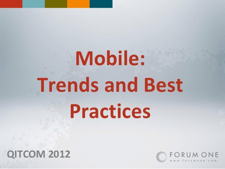 Mobile:     Trends and Best        PracticesQITCOM 2012