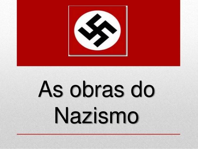 As obras do Nazismo