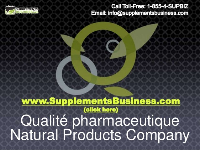 Qualité pharmaceutique Natural Products Company www.SupplementsBusiness.com (click here)