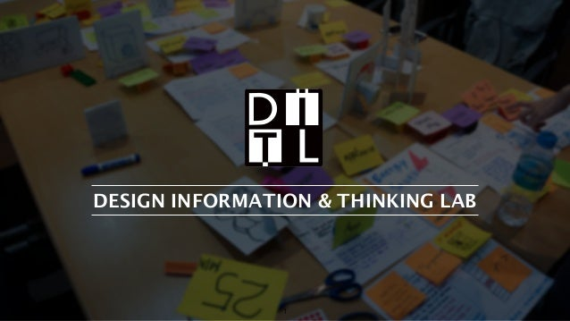 2017 DITL Design. All Rights Reserved. DESIGN INFORMATION & THINKING LAB 1