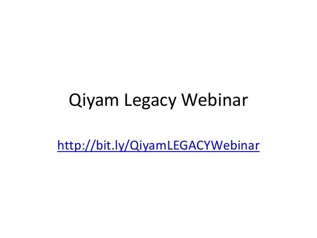 Qiyam Legacy Webinarhttp://bit.ly/QiyamLEGACYWebinar