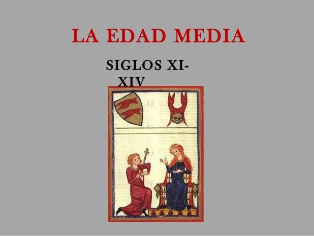 LA EDAD MEDIA SIGLOS XI- XIV