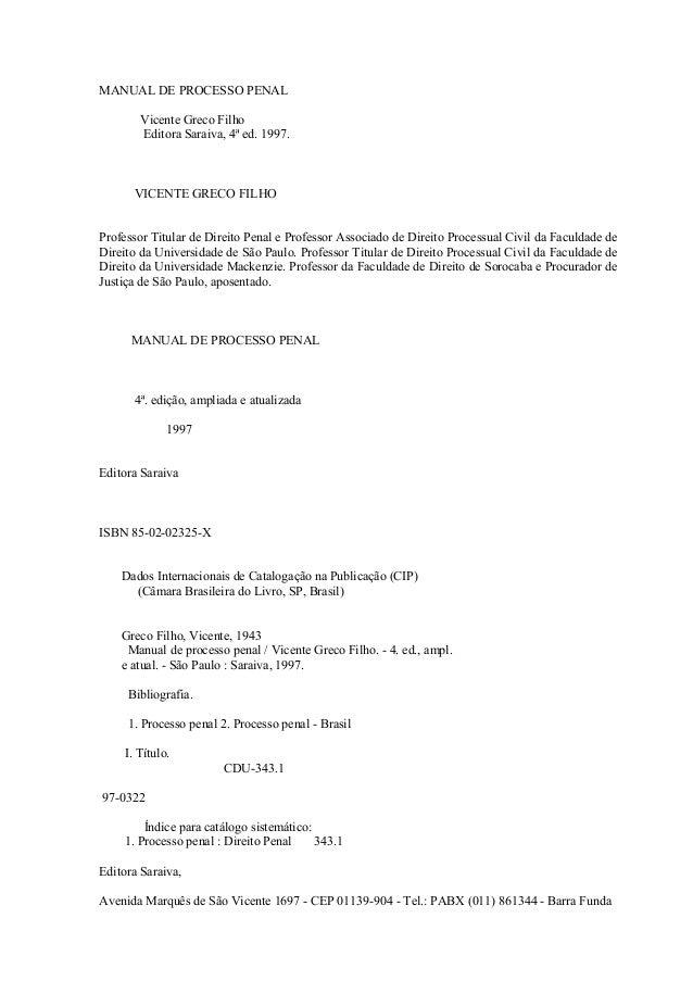 MANUAL DE PROCESSO PENAL  Vicente Greco Filho  Editora Saraiva, 4ª ed. 1997.  VICENTE GRECO FILHO  Professor Titular de Di...