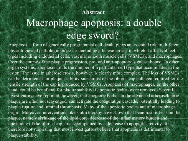 Abstract Macrophage apoptosis: a double edge sword? Apoptosis, a form of genetically programmed cell death, plays an essen...