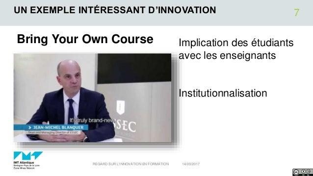 UN EXEMPLE INTÉRESSANT D'INNOVATION Implication des étudiants avec les enseignants Institutionnalisation 14/03/2017REGARD ...
