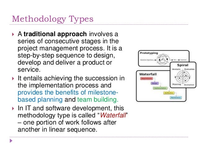 types of project management methodologies This post exposes some project management methodologies that can  type 4  extreme strategy (eg research & development projects.