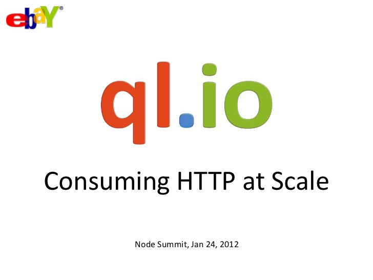 Consuming HTTP at Scale       Node Summit, Jan 24, 2012
