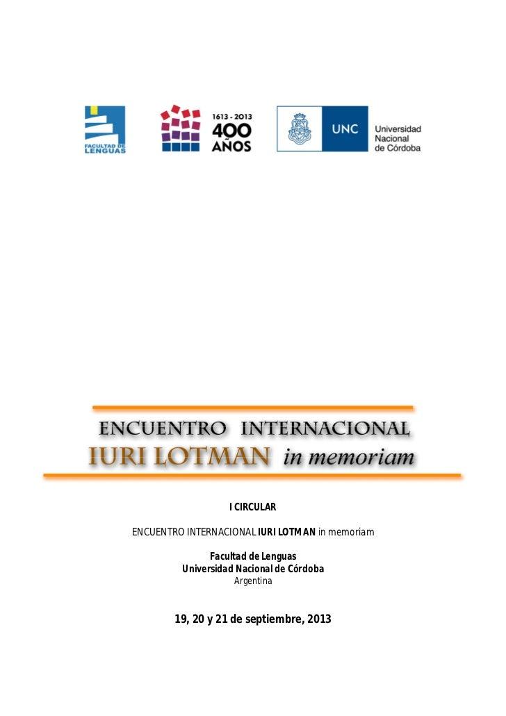 I CIRCULARENCUENTRO INTERNACIONAL IURI LOTMAN in memoriam               Facultad de Lenguas         Universidad Nacional d...