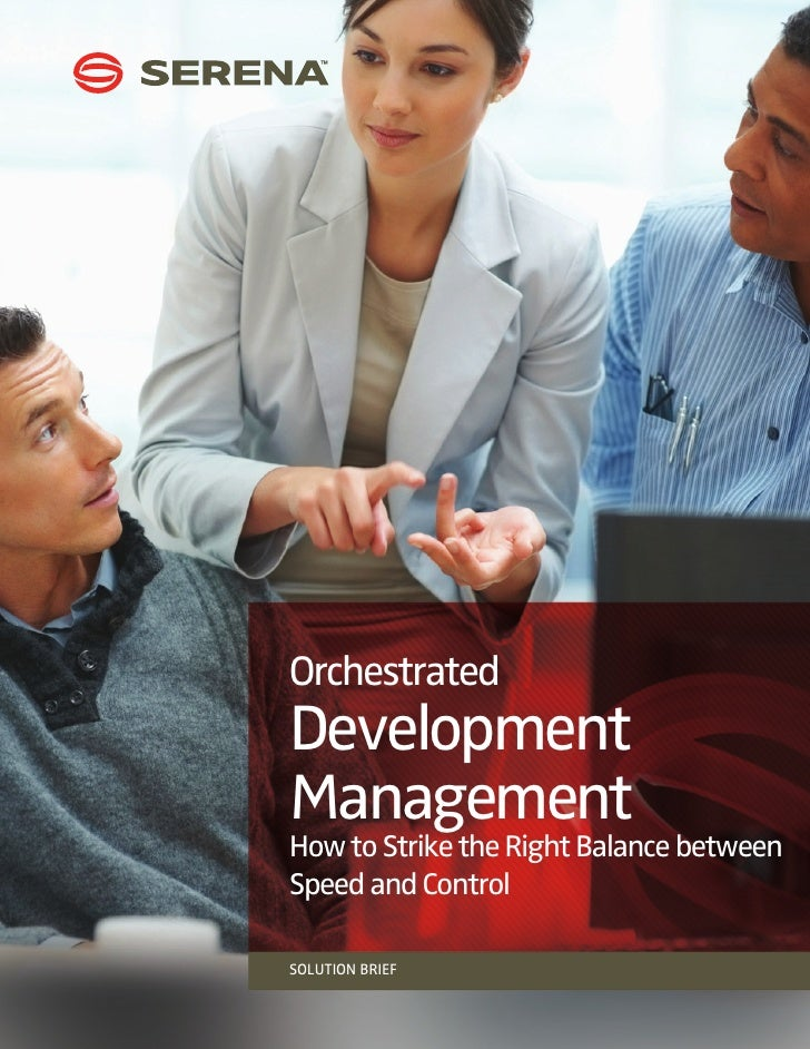 OrchestratedDevelopmentManagementHow to Strike the Right Balance betweenSpeed and ControlSOLUTION BRIEF