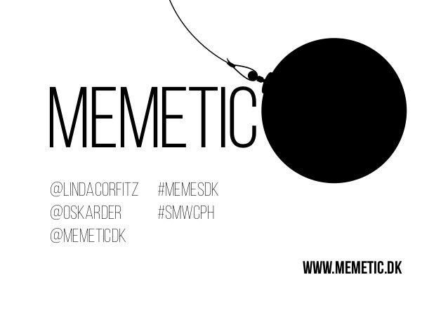 MEMETIC @lindacorfitz @OSKARDER @memeticdk #memesdk #smwcph www.memetic.dk