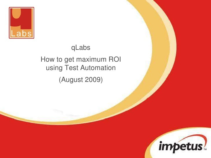 qLabs <br />How to getmaximum ROI using Test Automation<br />(August 2009)<br />