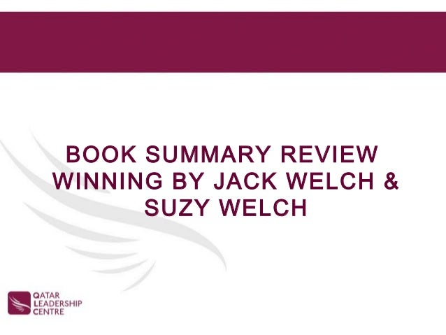 BOOK SUMMARY REVIEWWINNING BY JACK WELCH &      SUZY WELCH