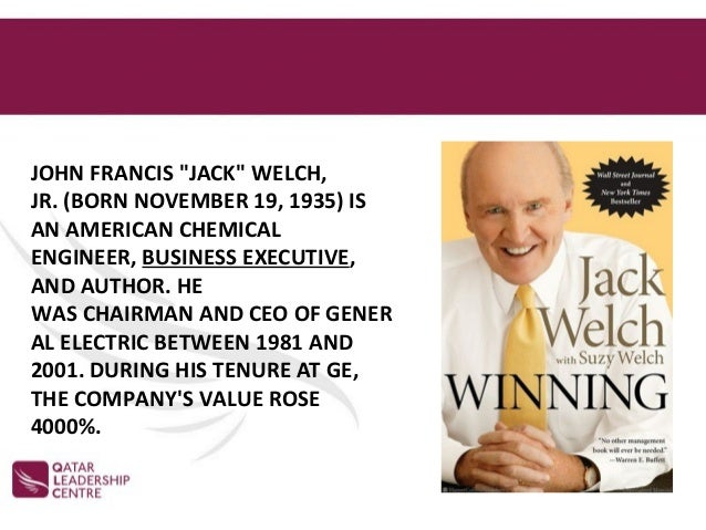 winning by jack welch essay John francis jack welch jr (born november 19, 1935) is an american retired business executive, author, and chemical engineer.
