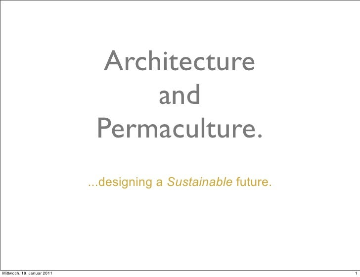 Architecture                                  and                             Permaculture.                            ......